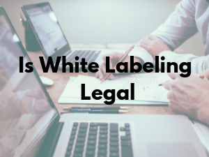 Is White Labeling Legal