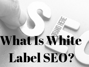 What Is White Label SEO?